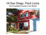 hi san diego point loma the friendliest hostel in the world