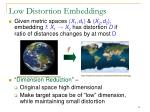 low distortion embeddings