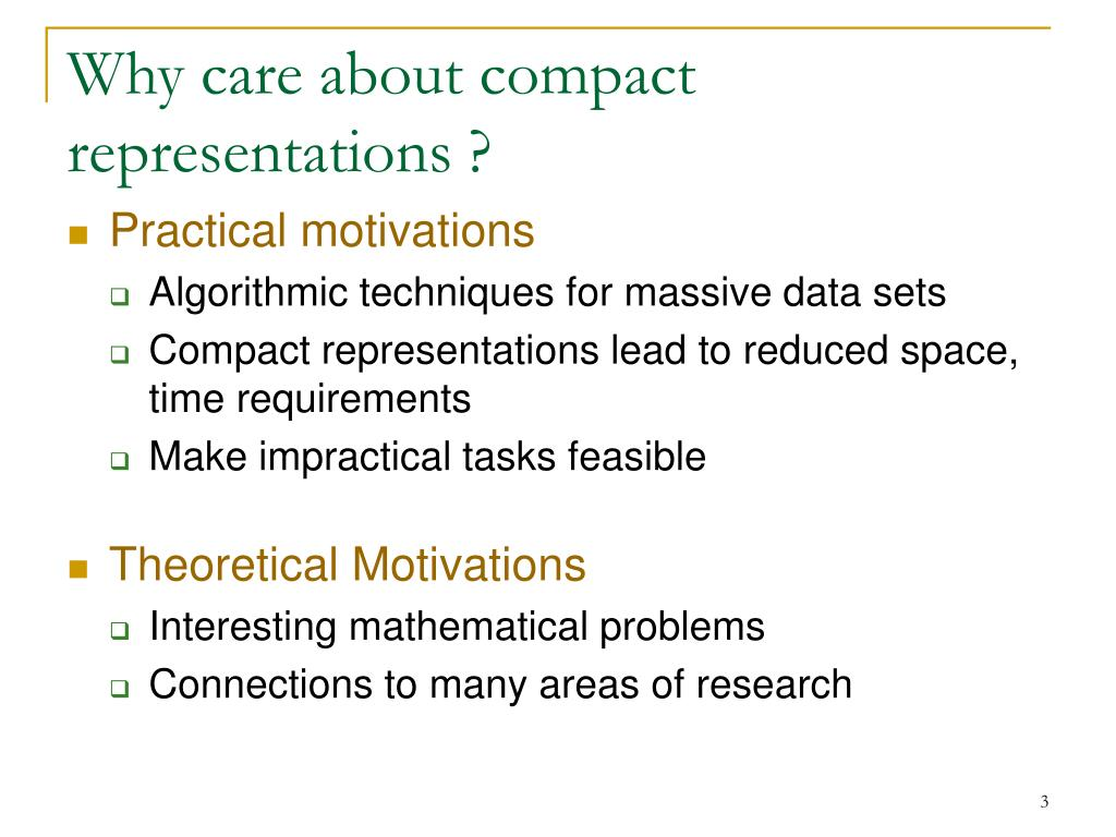 Why care about compact representations ?