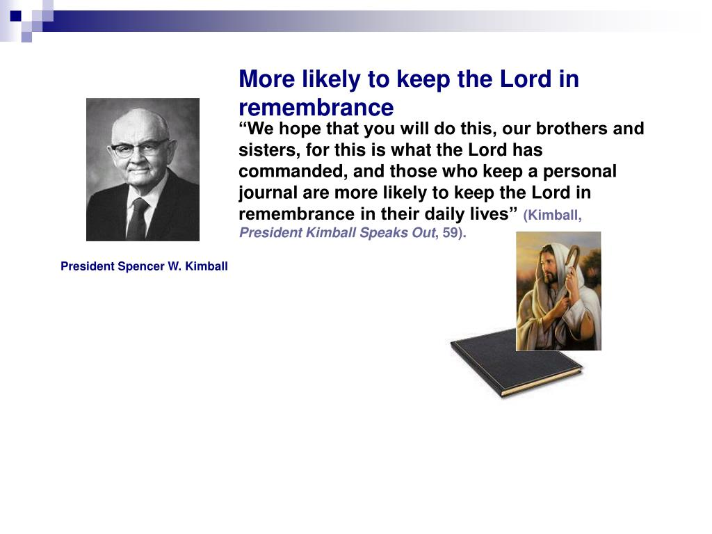 More likely to keep the Lord in remembrance