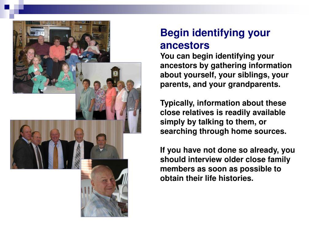 Begin identifying your ancestors