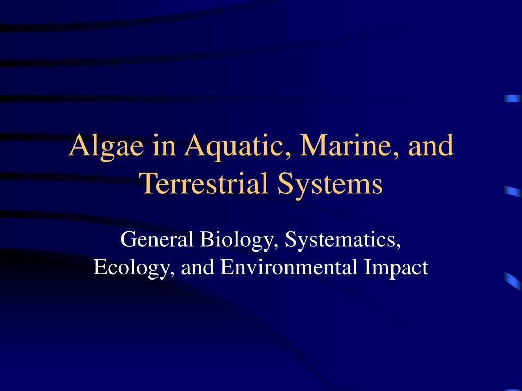 Algae in Aquatic, Marine, and Terrestrial Systems