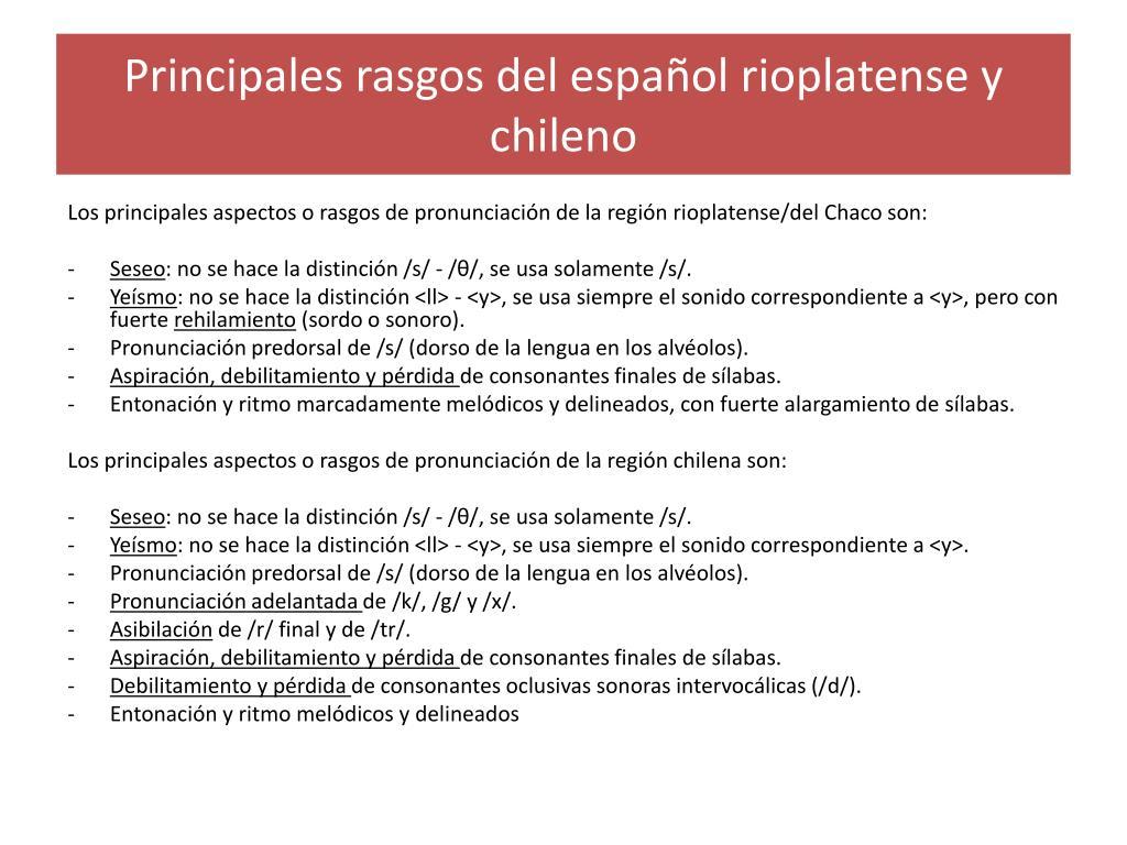 Principales rasgos del español rioplatense y chileno