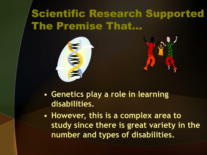 Scientific research supported the premise that