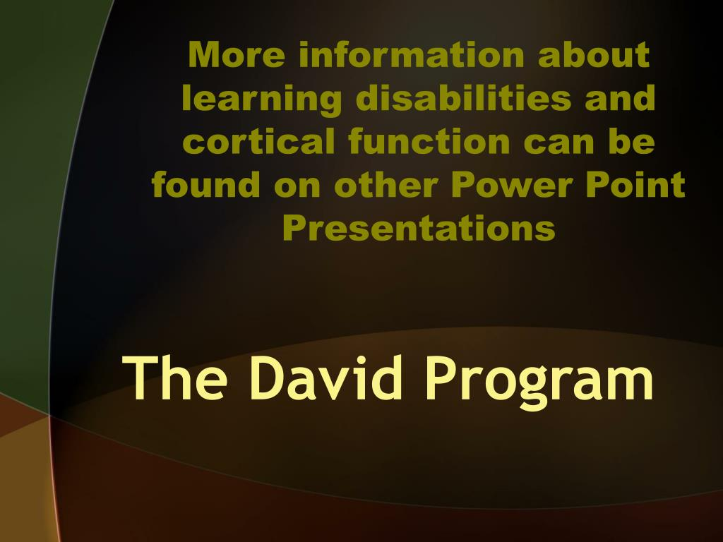 More information about learning disabilities and cortical function can be found on other Power Point Presentations