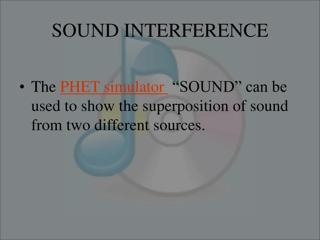 SOUND INTERFERENCE
