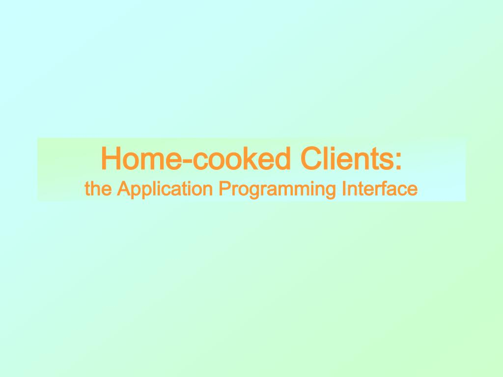 Home-cooked Clients: