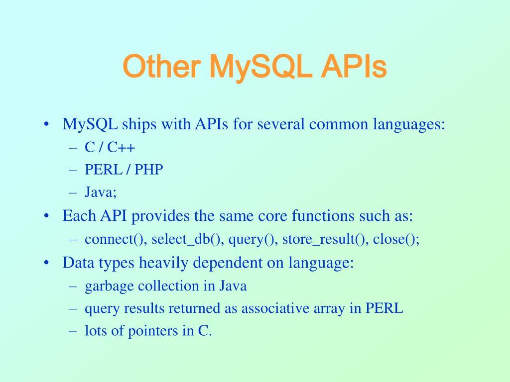 Other MySQL APIs