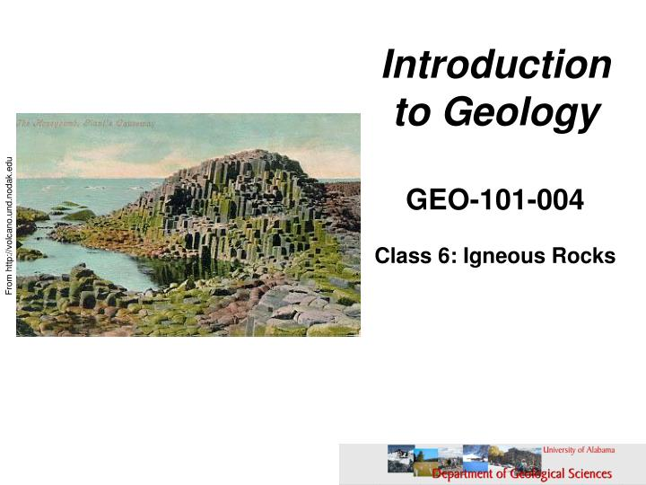 Introduction to geology geo 101 004 class 6 igneous rocks