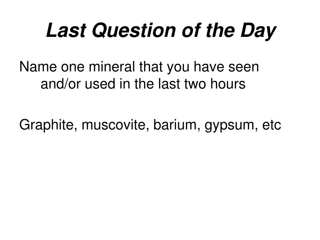 Last Question of the Day
