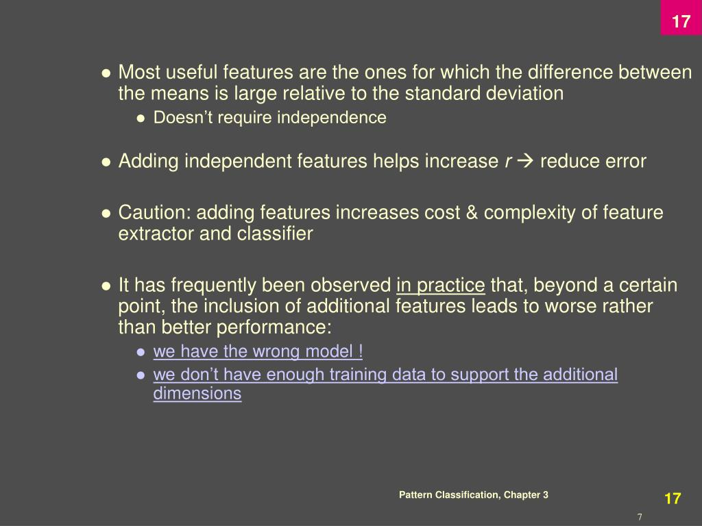 Most useful features are the ones for which the difference between the means is large relative to the standard deviation