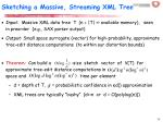 sketching a massive streaming xml tree