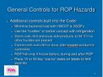 general controls for rop hazards