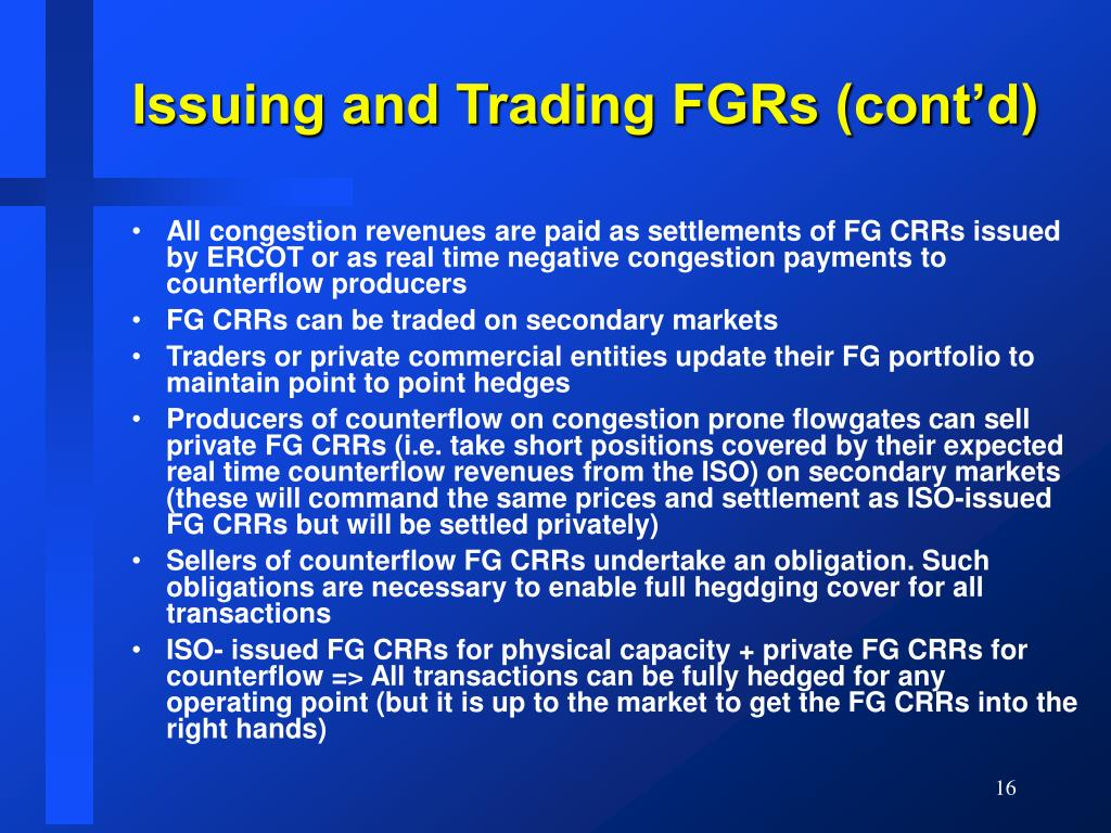 Issuing and Trading FGRs (cont'd)