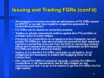 issuing and trading fgrs cont d