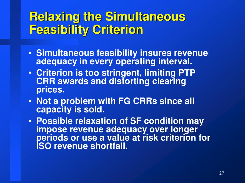 Relaxing the Simultaneous Feasibility Criterion