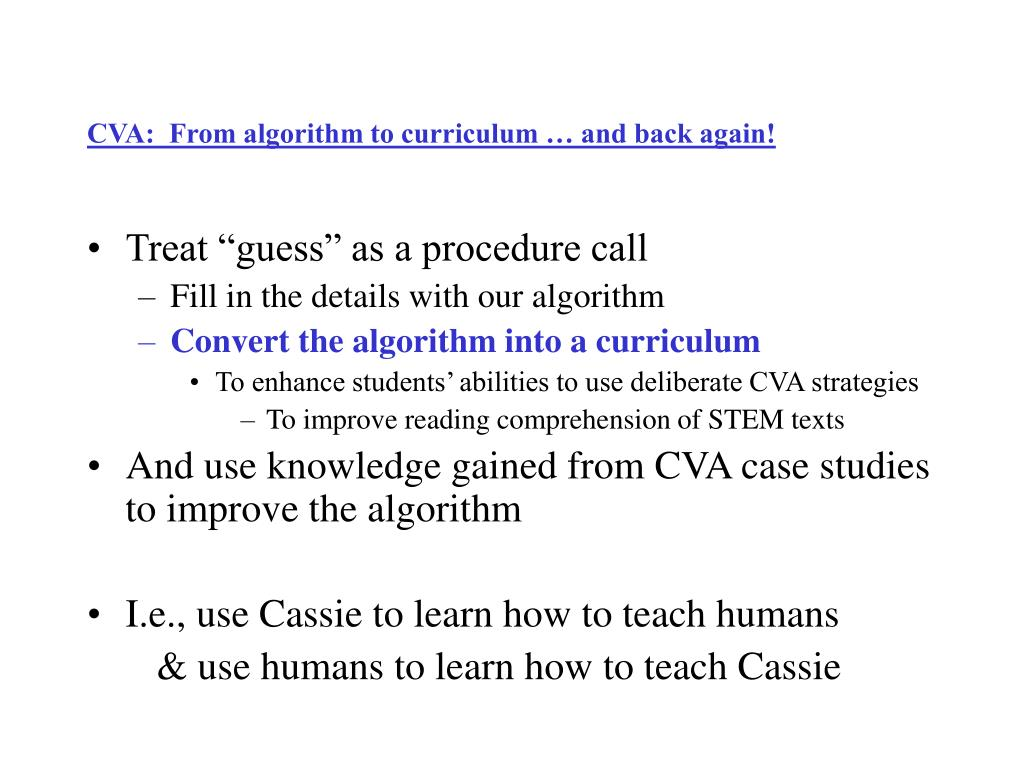 CVA:  From algorithm to curriculum … and back again!