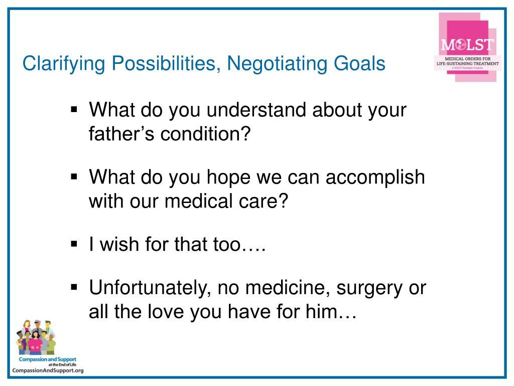 Clarifying Possibilities, Negotiating Goals