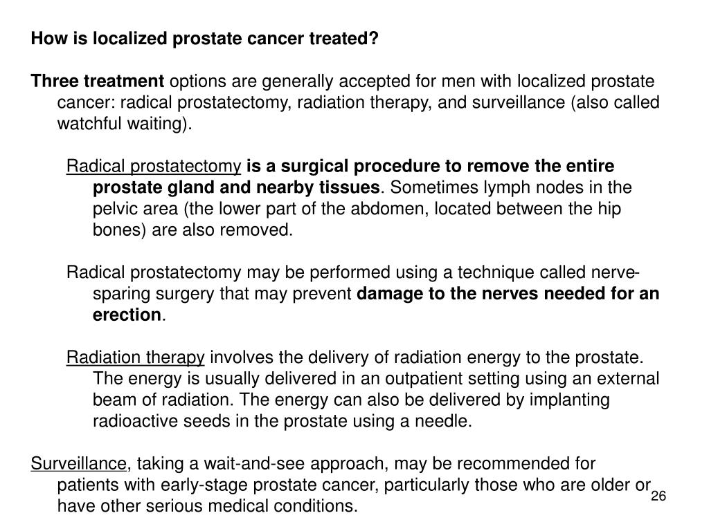 How is localized prostate cancer treated?