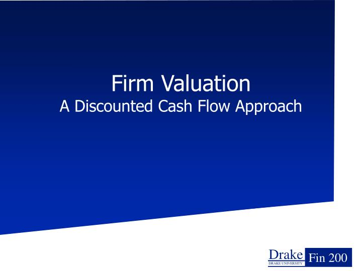 Firm valuation a discounted cash flow approach