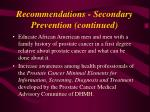 recommendations secondary prevention continued