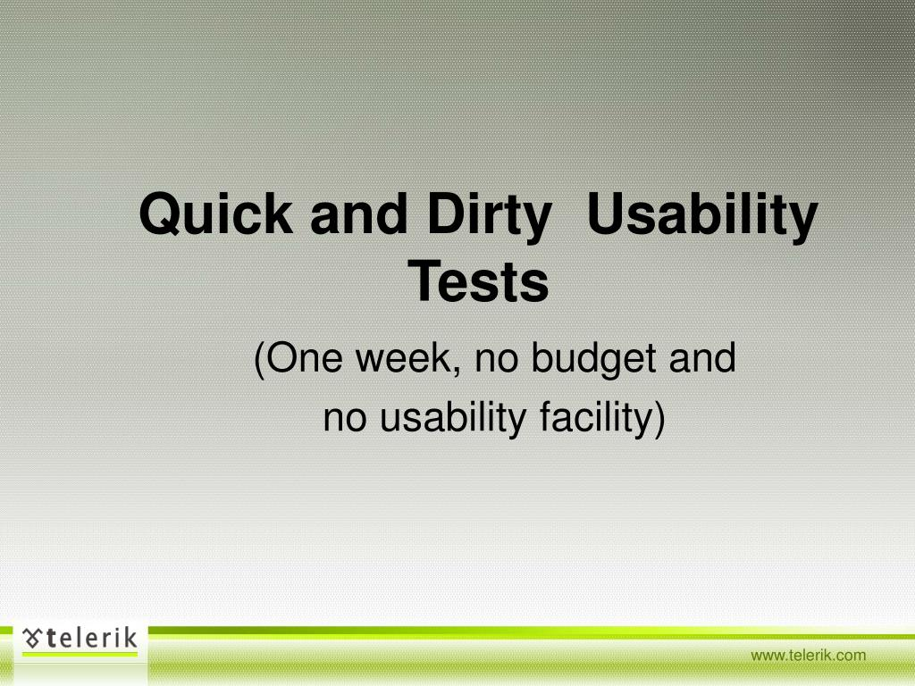 Quick and Dirty  Usability Tests