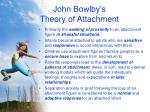 john bowlby s theory of attachment