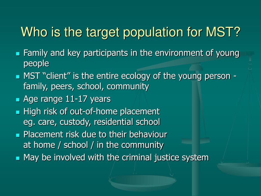 Who is the target population for MST?