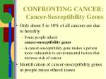 confronting cancer cancer susceptibility genes