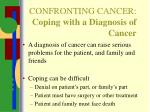 confronting cancer coping with a diagnosis of cancer