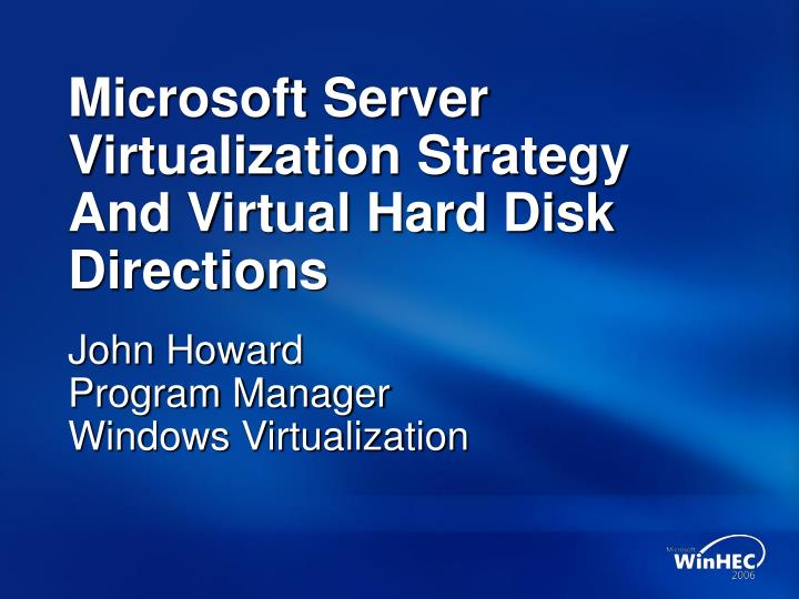 microsoft server virtualization strategy and virtual hard disk directions n.