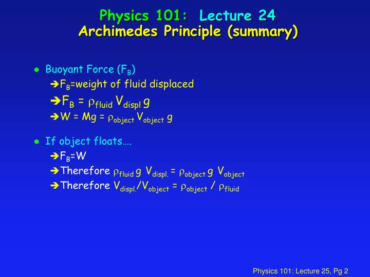 Physics 101 lecture 24 archimedes principle summary