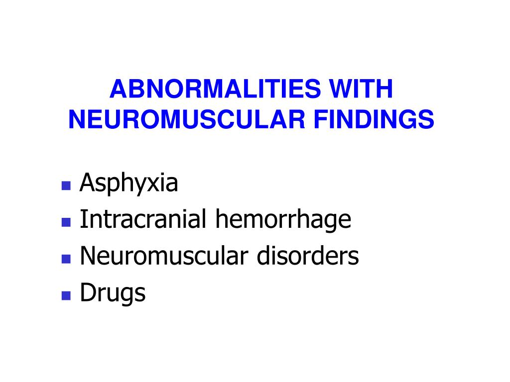 ABNORMALITIES WITH NEUROMUSCULAR