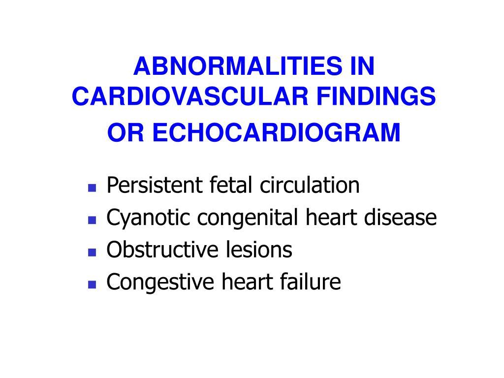 ABNORMALITIES IN CARDIOVASCULAR FINDINGS