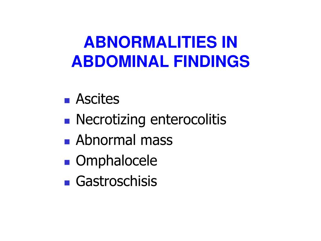 ABNORMALITIES IN ABDOMINAL FINDINGS