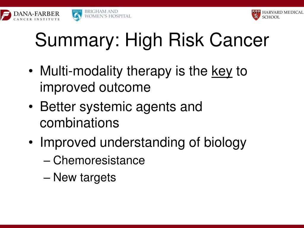 Summary: High Risk Cancer