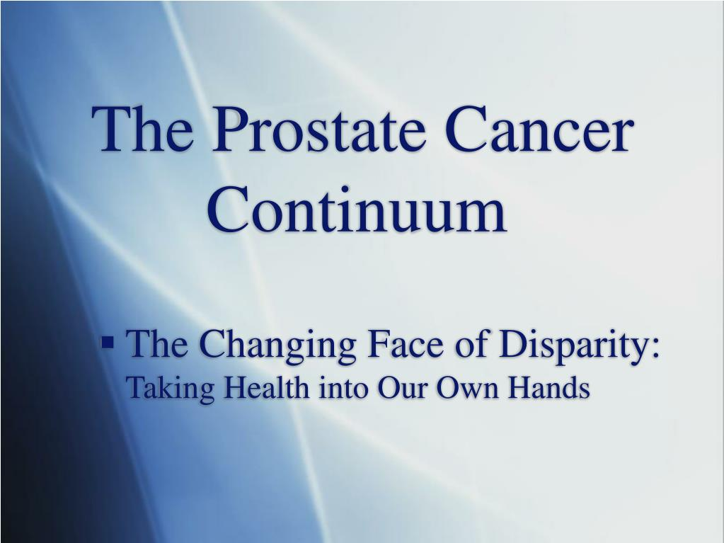 the prostate cancer continuum l.