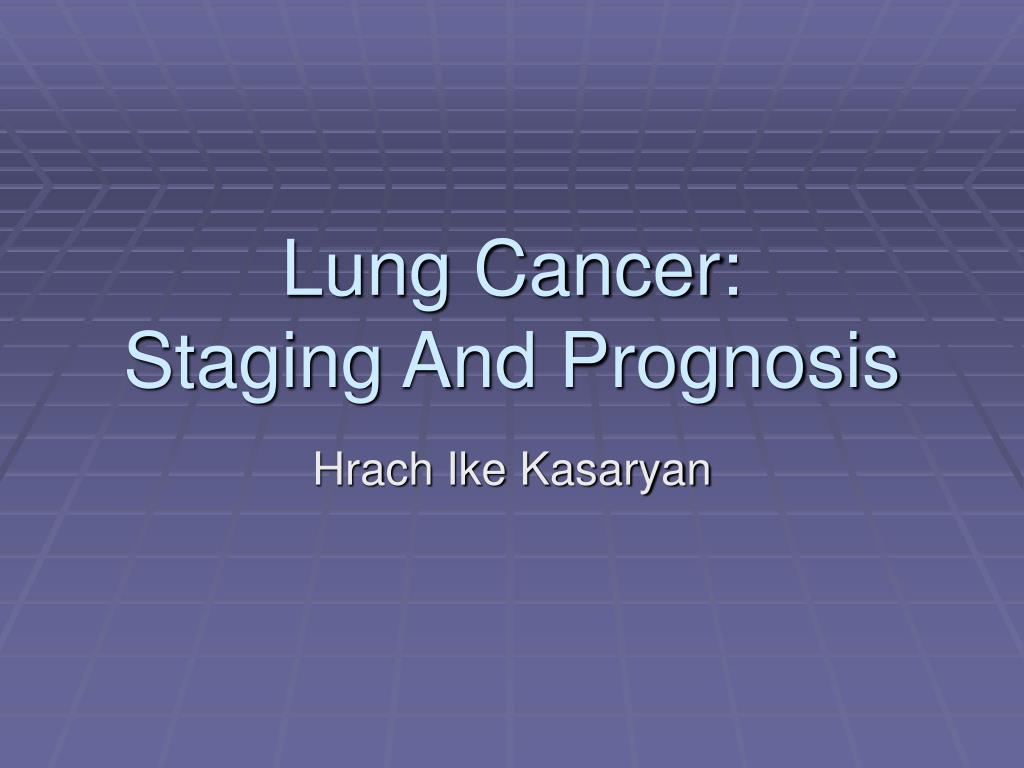 lung cancer staging and prognosis l.