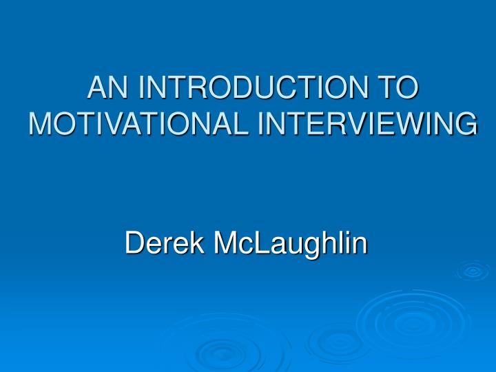 an introduction to motivational interviewing n.