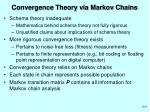 convergence theory via markov chains