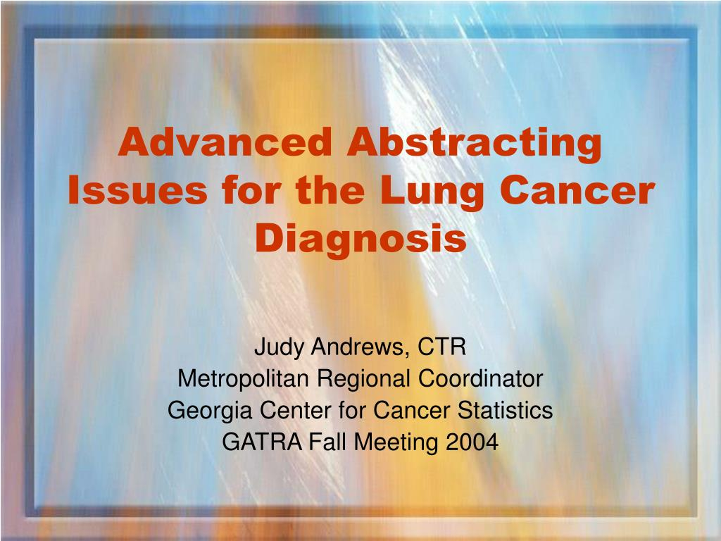 advanced abstracting issues for the lung cancer diagnosis l.