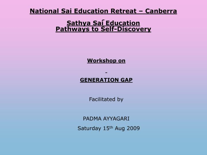 National sai education retreat canberra sathya sai education pathways to self discovery