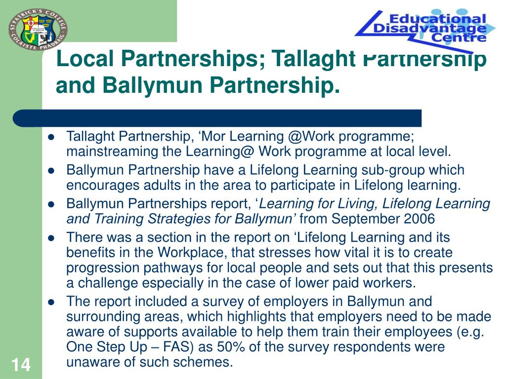 Local Partnerships; Tallaght Partnership and Ballymun Partnership.