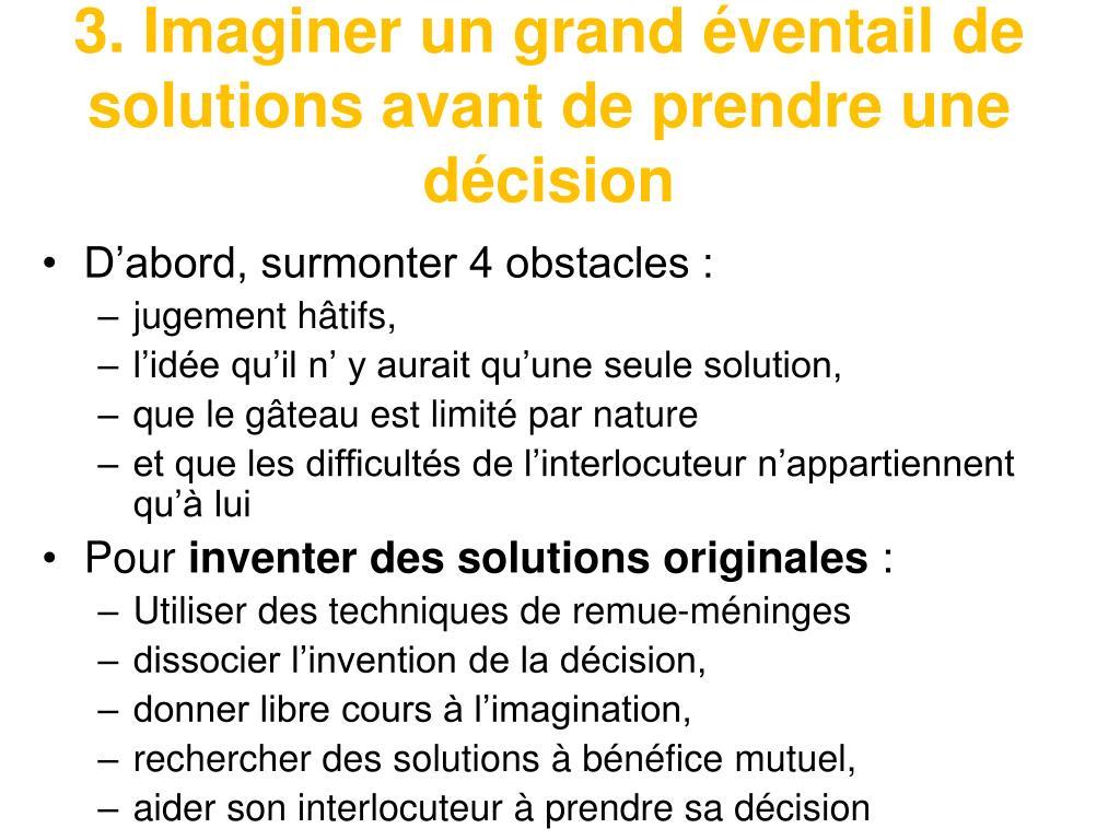 3. Imaginer un grand éventail de solutions avant de prendre une décision