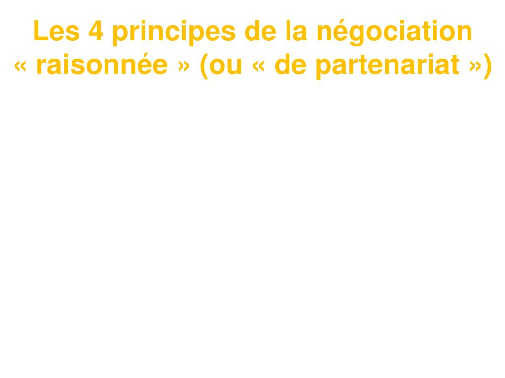 Les 4 principes de la négociation «raisonnée» (ou «de partenariat»)