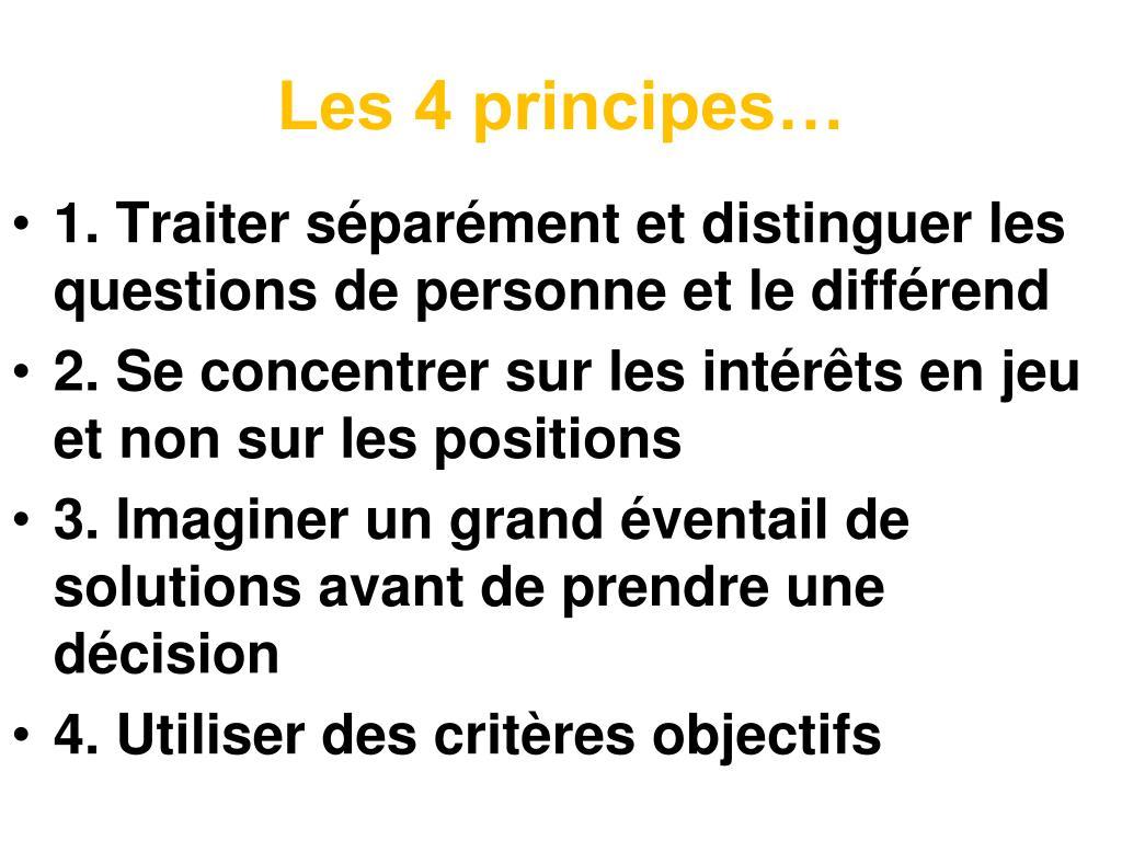 Les 4 principes…