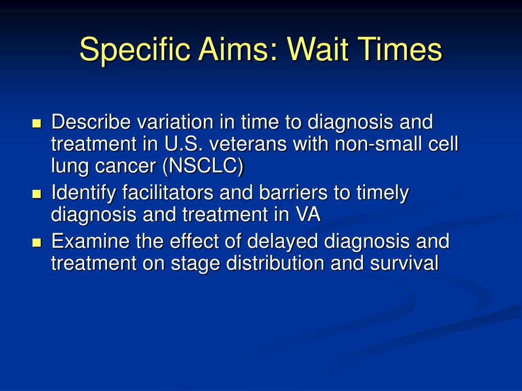 Specific Aims: Wait Times