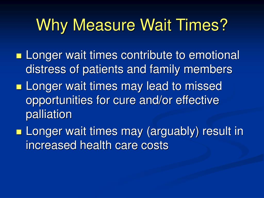 Why Measure Wait Times?