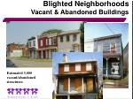 blighted neighborhoods vacant abandoned buildings