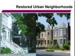 restored urban neighborhoods